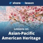 Lessons on Asian-Pacific American Heritage.