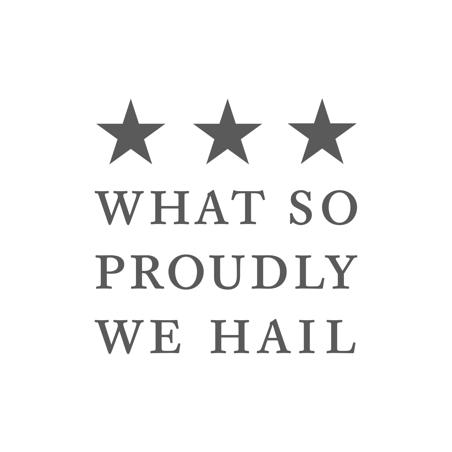 What So Proudly We Hail