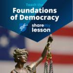 Teach the Foundations of Democracy