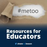 #metoo Resources for Educators.