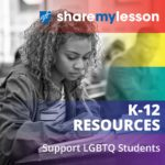 Support LBGTQ Students, k-12 Resources.