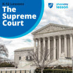 K-12 Lessons, The Supreme Court